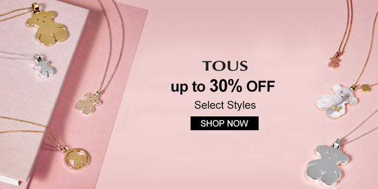 TOUS: up to 30% OFF Select Styles
